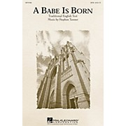 Hal Leonard A Babe Is Born SATB composed by Stephen Tanner