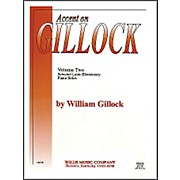 Willis Music Accent On Gillock Volume Two Later-Elementary-Level Piano Solos