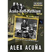 Alfred Alex Acu±a Acu±a-Hoff-Mathisen Trio in Concert DVD & CD