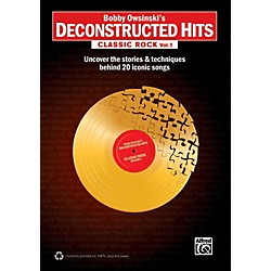 Alfred Bobby Owsinski's Deconstructed Hits: Classic Rock Vol. 1 Book (00-40553)