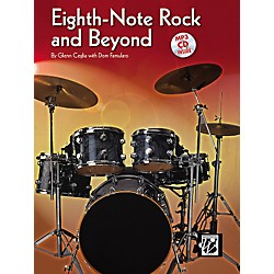 Alfred Eighth-Note Rock and Beyond by Glen Ceglia with Dom Famularo (Book/CD) (00-29962)