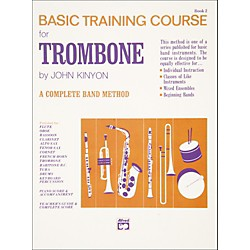 Alfred John Kinyon's Basic Training Course Book 2 Trombone (00-721)