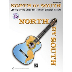 Alfred North by South Carlos Barbosa-Lima Plays Mason Williams Guitar Book & CD (00-39410)
