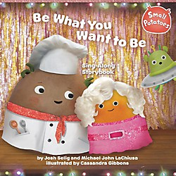 Alfred Small Potatoes Be What You Want to Be Sing-Along Story Book & CD (74-0448463681)