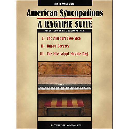 Willis Music American Syncopations - A Ragtime Suite - Mid-Intermediate Piano Solo Sheet by Eric Baumgartner-thumbnail