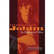Hal Leonard Antonio Carlos Jobim (An Illuminated Man) Book Series Hardcover Written by Helena Jobim