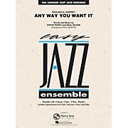 Hal Leonard Any Way You Want It - Easy Jazz Ensemble Series Level 2