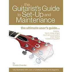 Artemis Music The Guitarist's Guide to Set-Up and Maintenance (695887)