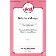 Fred Bock Music Baby in a Manger SAB composed by J. Paul Williams