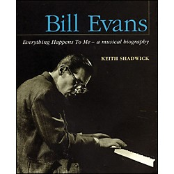Backbeat Books Bill Evans - Everything Happens To Me - A Musical Biography (330947)