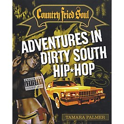 Backbeat Books Country Fried Soul - Adventures in Dirty South Hip Hop Book (331291)
