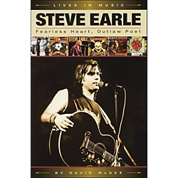 Backbeat Books Steve Earle - Fearless Heart, Outlaw Poet (331340)