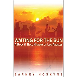Backbeat Books Waiting For The Sun - A Rock 'N' Roll History Of Los Angeles (332764)