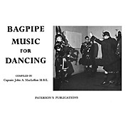 Music Sales Bagpipe Music for Dancing Music Sales America Series Written by Captain John A. MacLellan
