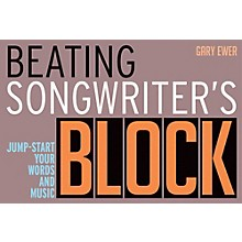 Backbeat Books Beating Songwriter's Block - Jump-Start Your Words and Music