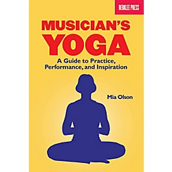 Berklee Press Musicians Yoga - A Guide To Practice, Performance And Inspiration (50449587)