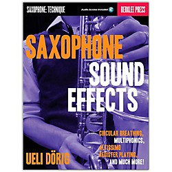 Berklee Press Sax Snd Fx Circular Breathing Multiphonics Altissimo Register Playing & More Berklee Press Book/CD (50449628)