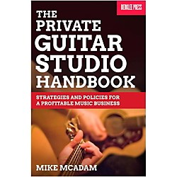 Berklee Press The Private Guitar Studio Handbook - Strategies & Policies For A Profitable Music Business (121641)