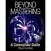 Hal Leonard Beyond Mastering: A Conceptual Guide