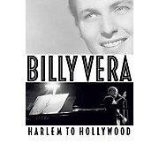Backbeat Books Billy Vera: Harlem to Hollywood Book Series Hardcover Written by Billy Vera