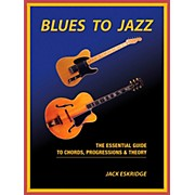 Hal Leonard Blues To Jazz - The Essential Guide To Chords, Progressions & Theory