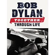 Music Sales Bob Dylan: Together Through Life (Piano, Vocal, Guitar Book)