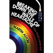 Backbeat Books Breaking Down the Walls of Heartache (How Music Came Out) Book Series Hardcover Written by Martin Aston