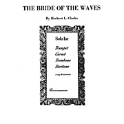 Alfred Bride of the Waves for Trumpet By Herbert L. Clarke Book