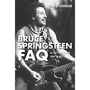 Hal Leonard Bruce Springsteen FAQ - All That's Left To Know About The Boss