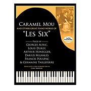 "Alfred Caramel Mou and Other Great Piano Works of ""Les Six"" - Book Intermediate / Advanced"