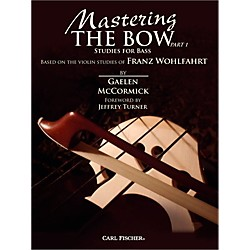 Carl Fischer Mastering the Bow - Studies for Bass (Part 1) (Book) (BF87)