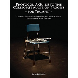 Carl Fischer Protocol: A Guide to the Collegiate Audition Process - Trumpet (WF60)