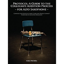 Carl Fischer Protocol: A Guide to the Collegiate Audition Process for Saxophone Book (WF86)
