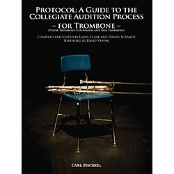 Carl Fischer Protocol: A Guide to the Collegiate Audition Process for Trombone Book (WF81)