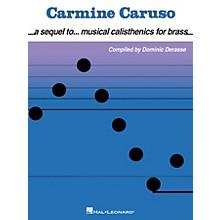 Hal Leonard Carmine Caruso - A Sequel to Musical Calisthenics for Brass Instructional Book by Carmine Caruso