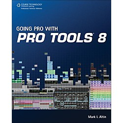 Cengage Learning Going Pro With Pro Tools 8 (9781598639476)