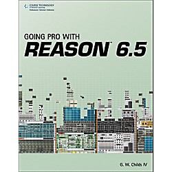 Cengage Learning Going Pro with Reason 6.5 (9781435460089)