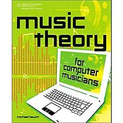Cengage Learning Music Theory For Computer Musicians (9781598635034)