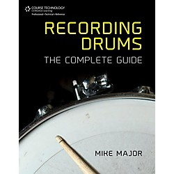 Cengage Learning Recording Drums: The Complete Guide (9781133788928)