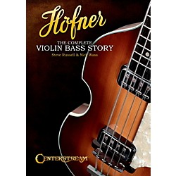 Centerstream Publishing Hofner: The Complete Violin Bass Story (Softcover Book) (119788)