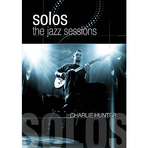 Hal Leonard Charlie Hunter - Solos: The Jazz Sessions DVD-thumbnail
