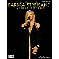 Cherry Lane Streisand: Live In Concert 2006 (Selections From) arranged for piano, vocal, and guitar (P/V/G) (2501065)