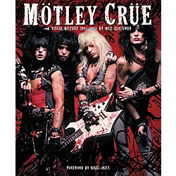 Chronicle Books Motley Crue: A Visual History: 1983-2005 by Neil Zlozower (Book) (9780811868273)