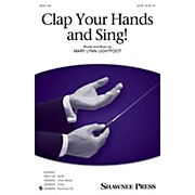 Shawnee Press Clap Your Hands and Sing! SATB composed by Mary Lynn Lightfoot