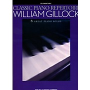 Hal Leonard Classic Piano Repertoire - William Gillock (8 Great Piano Solos) Elementary
