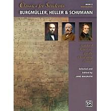 Alfred Classics for Students: Burgmuller, Heller & Schumann, Book 2 Intermediate
