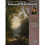 Alfred Classics for the Advancing Pianist: Edward MacDowell Book 1 Intermediate / Late Intermediate