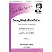 Fred Bock Music Come Blest of My Father SATB composed by Jan Sanborn