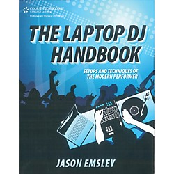 Course Technology PTR Laptop DJ Handbook Setups and Techniques of the Modern Performer Book (1435456645)