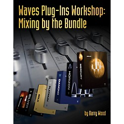 Course Technology PTR Waves Plug-Ins Workshop Mixing By The Bundle Book (54-1435457463)